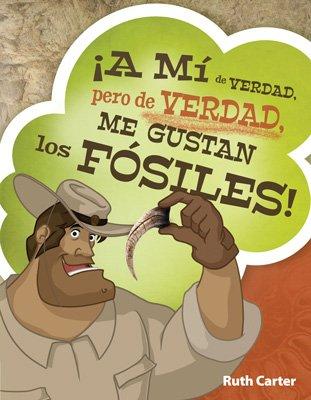 ¡A mí de verdad, pero de verdad, me gustan los fósiles!