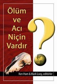 Kapak: Ölüm ve Acý Niçin Vardýr?