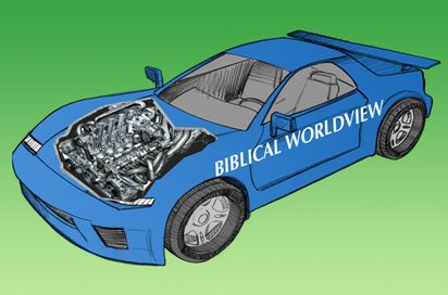 Under the Hood: Biblical Worldview