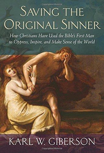 Saving the Original Sinner, by Dr. Karl Giberson
