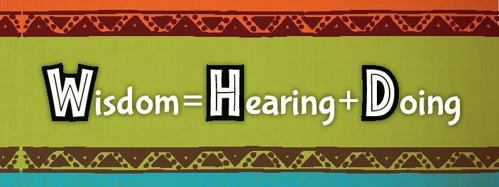 Wisdom Hearing Doing