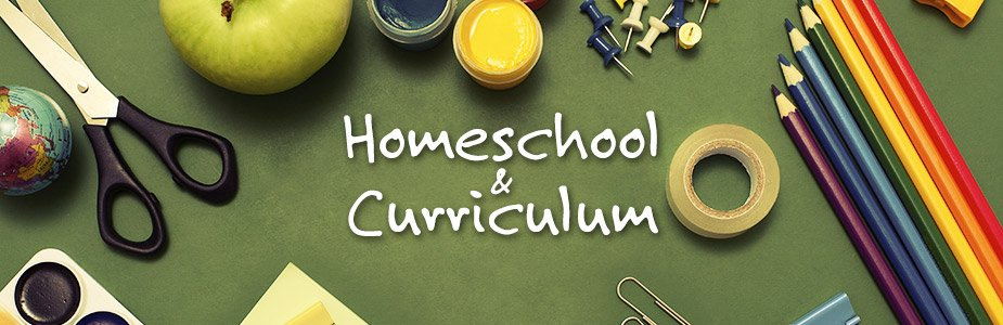 Homeschool and Curriculum