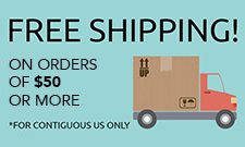 FREE shipping on order of $50 or more. Contiguous US only.