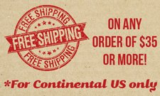 FREE shipping on order of $35 or more. Continental US only.