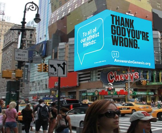Atheist Billboard: To All our Atheist Friends: Thank God You're Wrong.