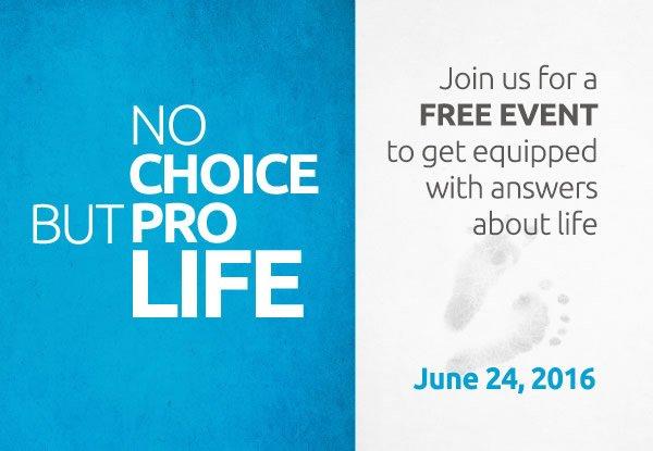 No Choice but Pro Life