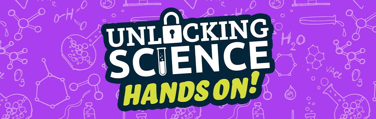 Unlocking Science Hands On!