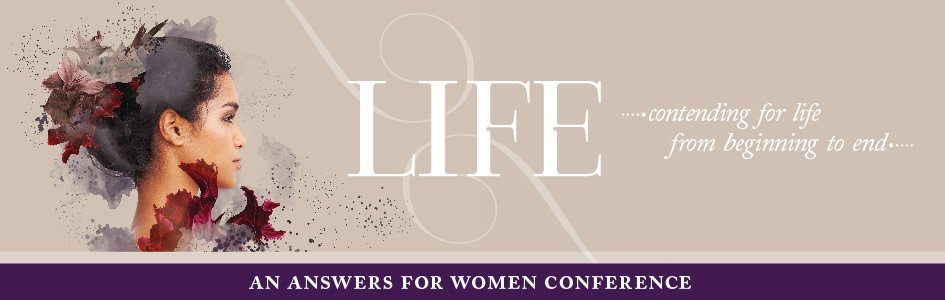 Get Equipped to Contend for Life at the Answers for Women's Conference
