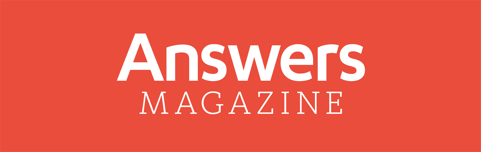 Sample the Answers Magazine Digital Edition—for Free!