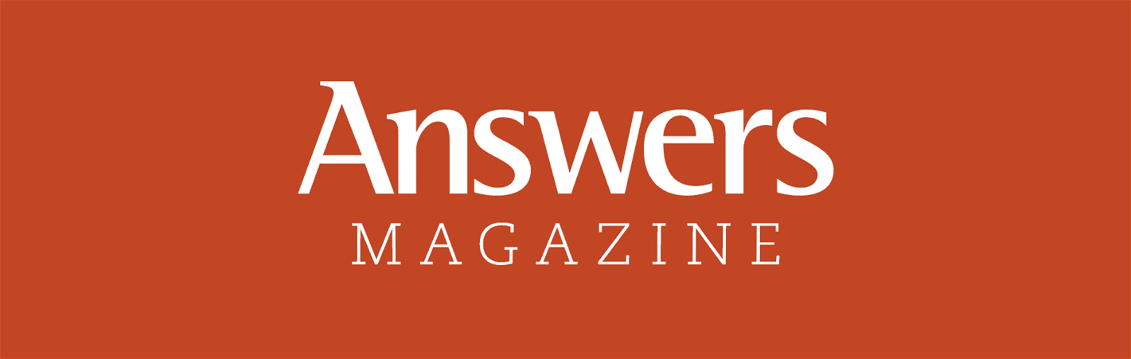 Answers Magazine Archive