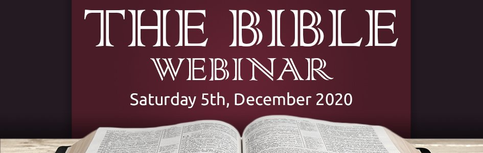 """""""The Bible: All You Need to Know"""" Webinar, December 5, 2020"""