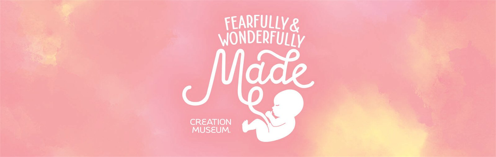 """Fearfully and Wonderfully Made"" Exhibit"