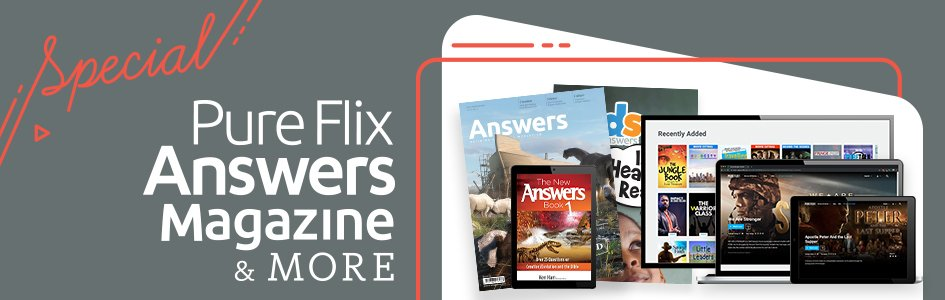Pure Flix/Answers Magazine Super Special Offer