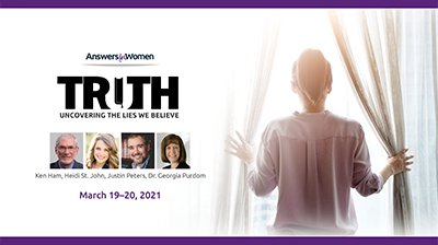 Uncover the Lies We Believe at the 2021 Answers for Women Conference