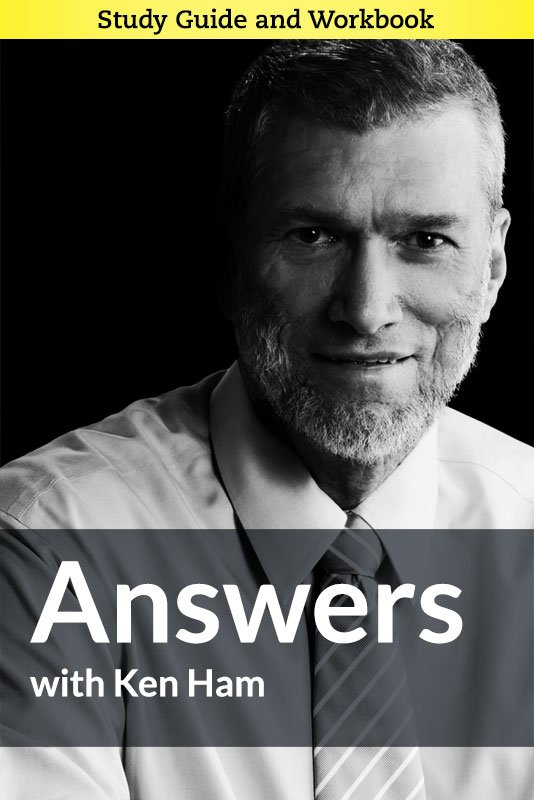 Answers with Ken Ham Study Guides