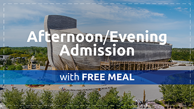 Afternoon/Evening Admission to the Ark Encounter Includes Free Meal