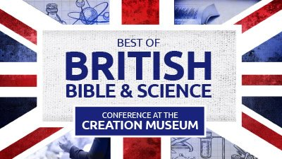 Best of British Conference Coming to the Creation Museum