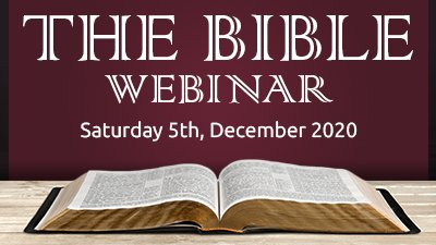 """The Bible: All You Need to Know"" Webinar, December 5, 2020"