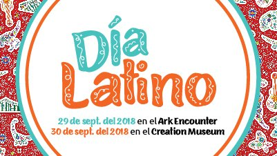 Don't Miss Día Latino at the Ark Encounter and Creation Museum