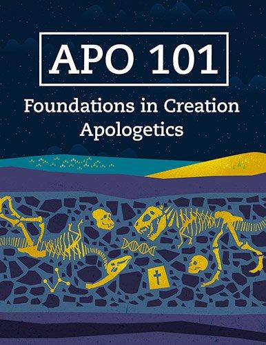 APO 101: Foundations in Creation Apologetics
