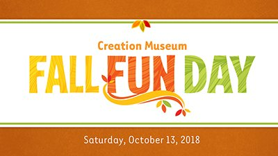 Bring the Family to the Creation Museum for Our Fall Fun Day, October 13