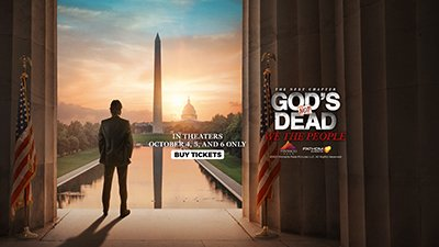 Catch God's Not Dead: We the People in Theaters October 4–6, 2021