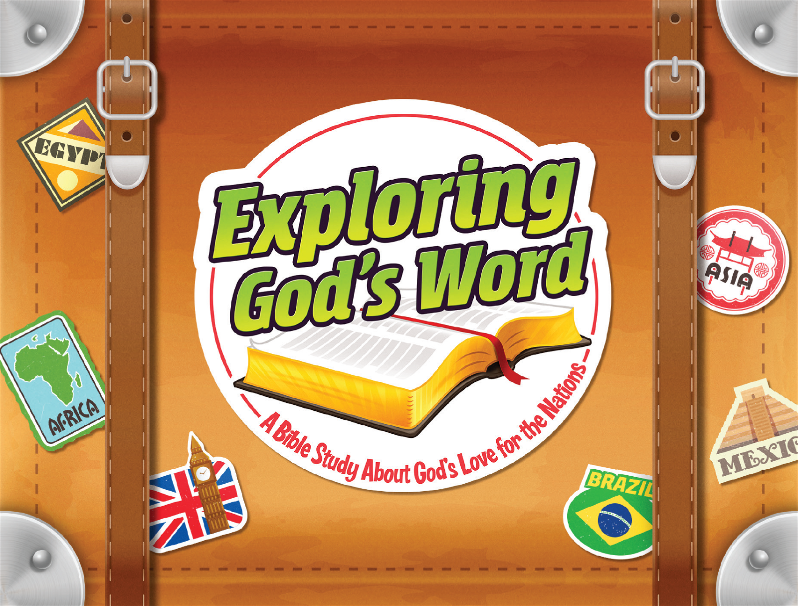 Exploring God's Word: A Bible Study About God's Love for the Nations
