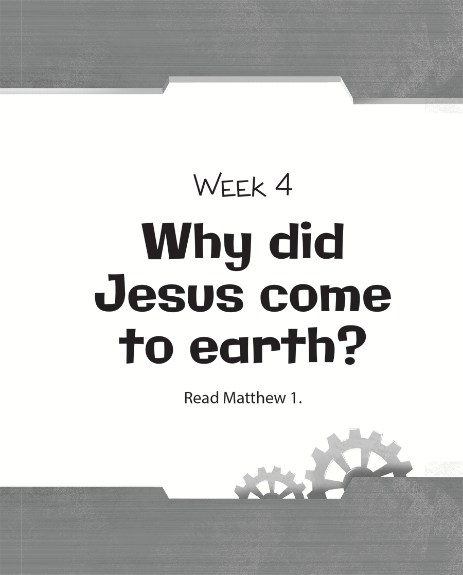 Week Four: Why Did Jesus Come to Earth?