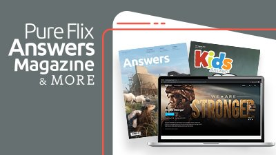 Enjoy PureFlix.com and Answers Magazine Super Special Offer