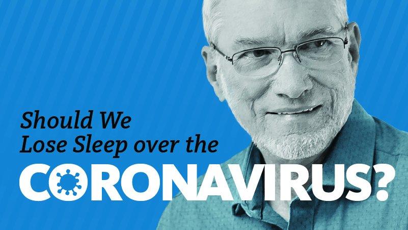Should We Lose Sleep over the Coronavirus?