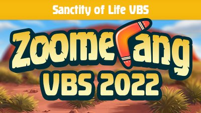 Make Your 2022 VBS a Sanctity of Life VBS with Zoomerang