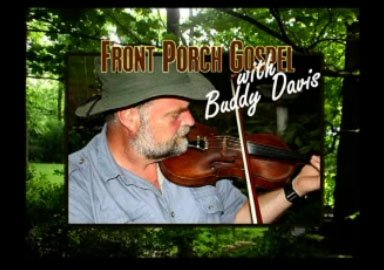 Front Porch Gospel With Buddy Davis: Summer