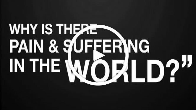 Why Is There Pain and Suffering in the World?