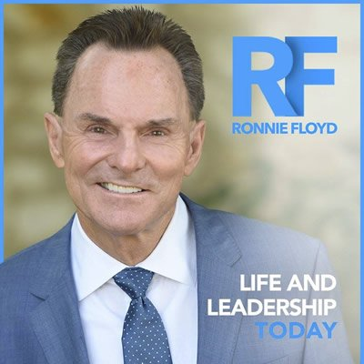Ronnie Floyd Life and Leadership Podcast