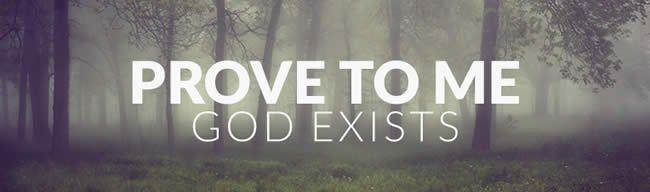 Prove God Exists