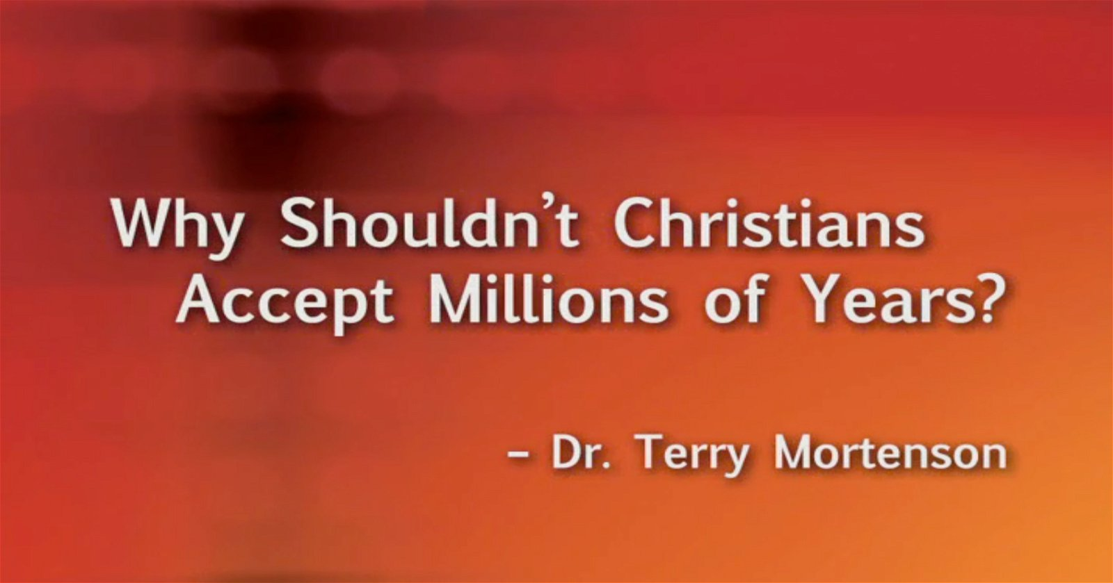 Why Shouldn't Christians Accept Millions of Years?