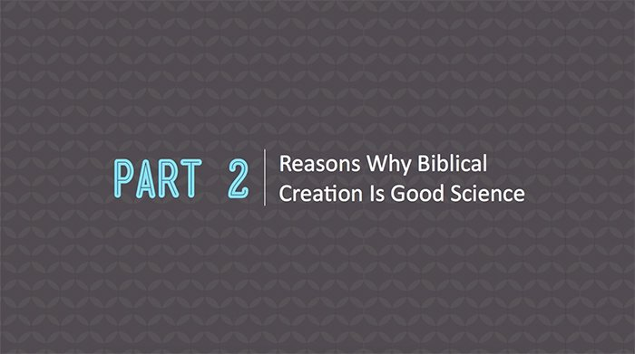 Excerpt from <i>Why Biblical Creation Is Good Science</i>