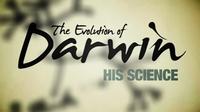 Evolution of Darwin: His Science, Part 1
