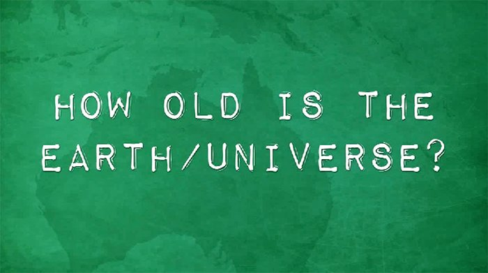 How Old Is the Earth/Universe?