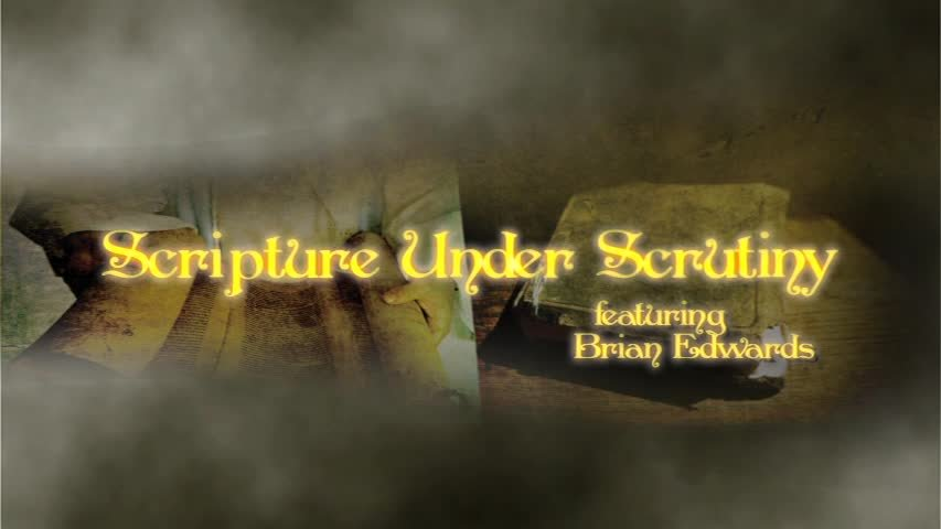 Scripture Under Scrutiny, Part 1