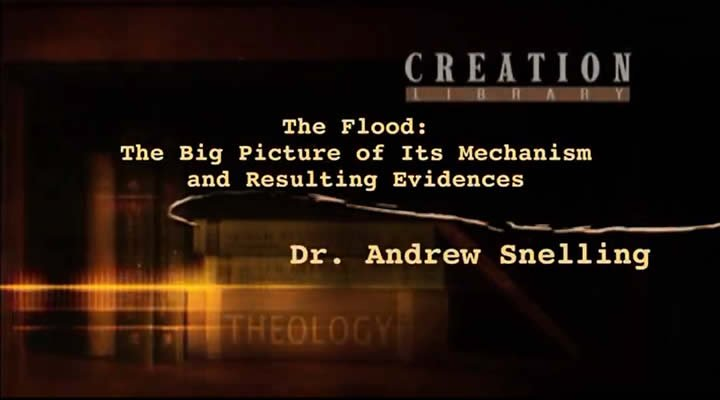 "The Flood: The ""Big Picture"" of Its Mechanism and Resulting Evidences, Part 1"