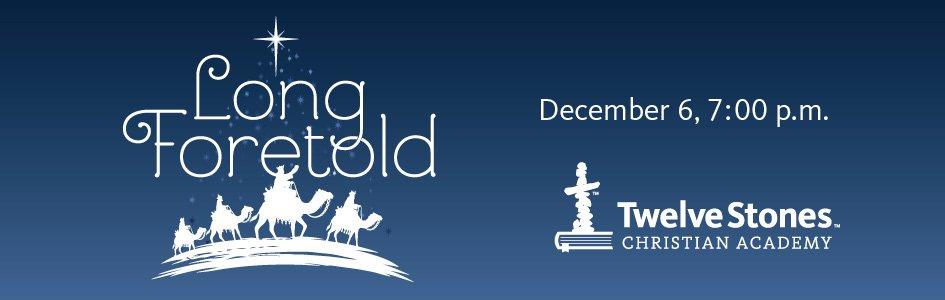Long Foretold: A Christmas Program