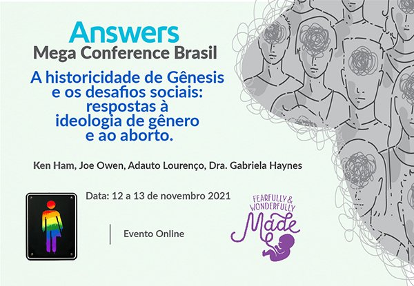 Answers Mega Conference Brasil: A historicidade de Gênesis e os desafios sociais: respostas à ideologia de gênero e ao aborto