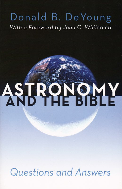 Astronomy and the Bible | Answers in Genesis