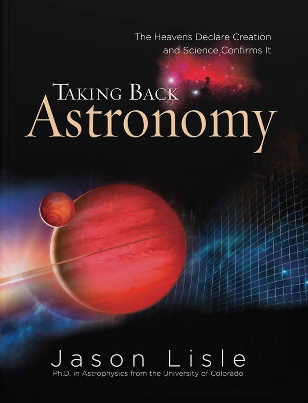 Taking Back Astronomy | Answers in Genesis