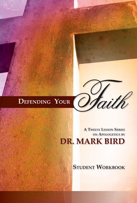 Defending Your Faith Student Workbook