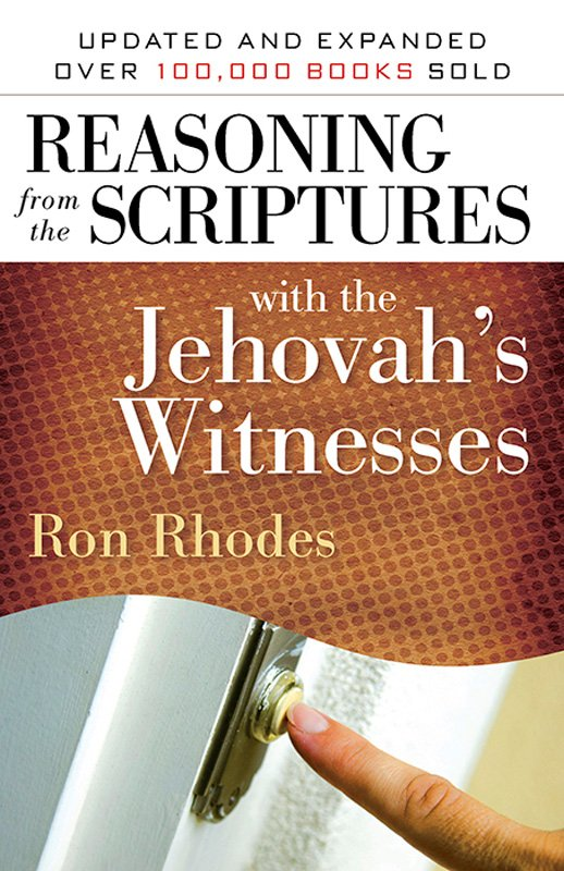 Reasoning From The Scriptures With The Jehovah S Witnesses