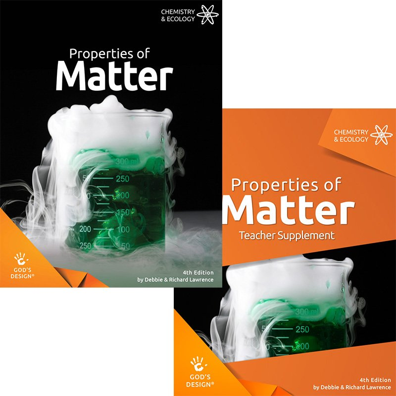God's Design for Chemistry and Ecology: Properties of Matter Teacher and Student Pack ...