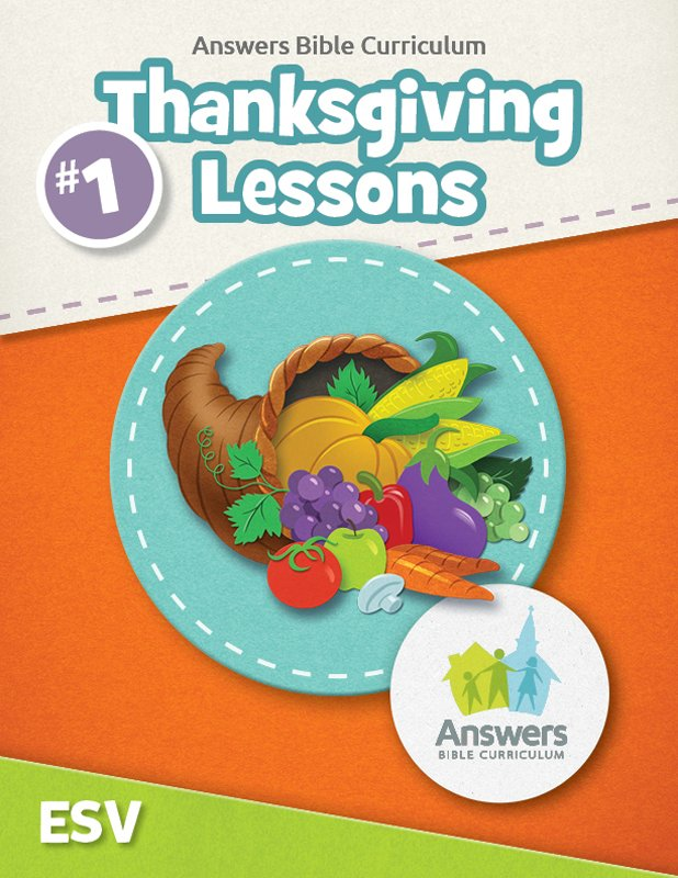 ABC Thanksgiving Lessons (ESV Lesson 1) | Answers in Genesis
