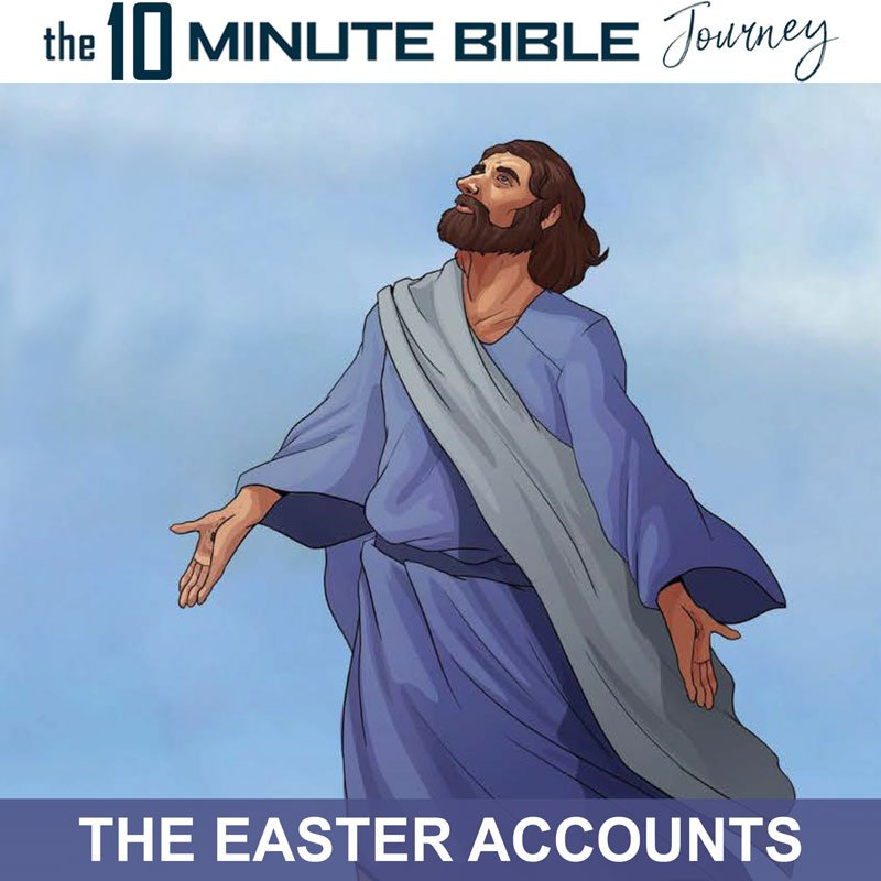 The 10 Minute Bible Journey Easter Accounts | Answers in Genesis